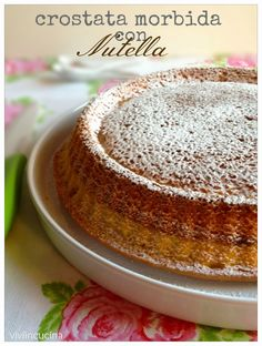 Vivi in cucina: Crostata morbida con Nutella - Bimby Italian Cake, Italian Desserts, Cupcakes, Cupcake Cakes, Sweet Recipes, Cake Recipes, Cake & Co, Sweet Cakes, Vanilla Cake