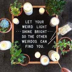 Sprüche Let your weird light shine bright.so the other weirdos can find you Felt Letter Board, Felt Letters, Felt Boards, Funny Letters, Word Board, Quote Board, Message Board, Life Quotes To Live By, Funny Quotes About Life