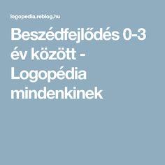 Beszédfejlődés 0-3 év között - Logopédia mindenkinek