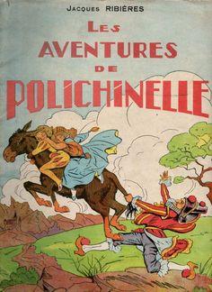 1944 Javques RIBIERES : LES AVENTURES DE POLICHINELLE édité par France-édition