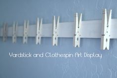 Paint the clothes pins a different color and leave the yard stick the way it is originally. Could be used in the classroom to hang charts or student papers.
