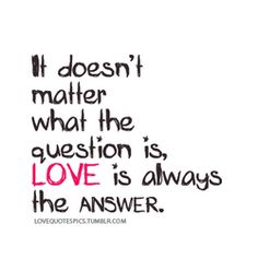 Love Is The Answer Quote Love3  Quotes  Pinterest  Messages
