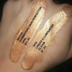 $41 Becca: Shimmering Skin Perfector, Opal (VS) $7.50 Nyx: Liquid Illuminator, Gleam