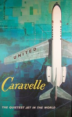 Caravelle United Airlines - The Sud Aviation SE 210 Caravelle was the world's first short/medium-range jet airliner. Travel Ads, Airline Travel, Air Travel, Travel Icon, Air France, Vintage Advertisements, Vintage Ads, Retro Airline, Sud Aviation