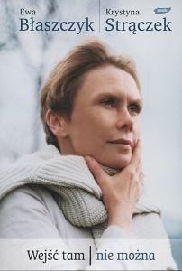"""""""Wejść tam nie można"""" to intymny portret artystki, popularnej aktorki, matki, której dziecko doznało ciężkiego urazu mózgu. Ewa Błaszczyk odsłania kuluary swej pracy scenicznej, życia osobistego, a ta..."""