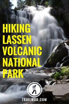 #Hiking Trail Guide For Lassen Volcanic National Park in California.