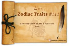 """Leo Zodiac Sign - Characteristics & Personality Traits - #111 out of 120 """"Leo deep within houses a vulnerable heart"""""""