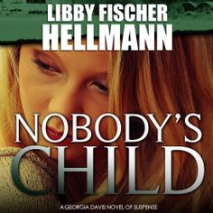 "Libby Fischer Hellmann's #Suspenseful #Crime #Mystery ""Nobody's Child"" is part of a special publisher's #Sale thru 9/30. Sample the audio here: http://amblingbooks.com/books/view/nobodys_child_1"