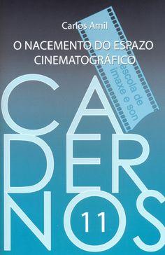 O nacemento do espazo cinematográfico / Carlos Amil