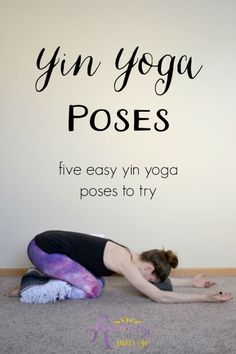 Yin Yoga Poses: five easy yin yoga poses to try. Help yourself relax and open!