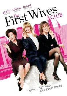 """""""The First Wives Club,"""" to remind you that the best revenge is really good revenge.   21 Essential Movies To Watch After A Break-Up"""