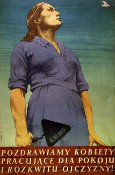 """Poland Communist-era propaganda poster: """"We salute women working for peace and the flourishing of the motherland. place a laptop on her hand."""