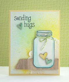 Lawn Fawn - Summertime Charm, So Much to Say _ Sending hugs by yainea, via Cards Tarjetas Stampin Up, Stampin Up Cards, Paper Cards, Diy Cards, Mason Jar Cards, Mason Jars, Get Well Cards, Sympathy Cards, Love Cards