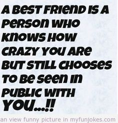 A best friend is a person who...