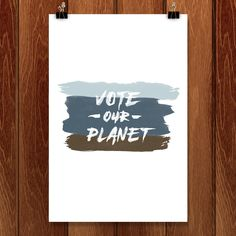 Vote Our Planet by Ben Johnson for Vote Our Planet by Creative Action Network - 1
