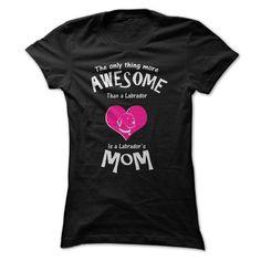 (Top Tshirt Choice) Are You An Awesome Labrador Mom? [Tshirt design] Hoodies, Tee Shirts