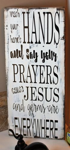 Rustic pallet wood sign: Wash your hands and say your prayers cause Jesus and Germs are everywhere, hand painted kitchen or bathroom sign by Gratefulheartdesign on Etsy