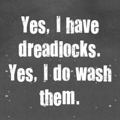 3. Assume that you don't wash your hair | Annoying Things People Do When You Have Dreadlocks
