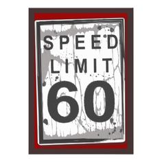 Custom Birthday Party Grungy Speed Limit Sign Personalized Invitation created by kat_parrella. This invitation design is available on many paper types and is completely custom printed. 50th Birthday Party Invitations, 30th Birthday Parties, Dad Birthday, Funny Birthday, 60th Birthday Ideas For Dad, Backyard Birthday, Surprise Birthday, 50th Party, 60th Birthday Party Decorations