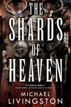 The Shards of Heaven, by Michael Livingston. Magic and ambition in the Roman Empire!