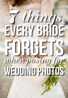 7 Things Every Bride Forgets When Posing For Wedding Pictures
