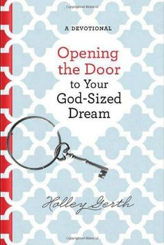 Opening the Door to Your God-Sized Dream: 40 Days of Encouragement for Your Heart by Holley Gerth http://www.amazon.com/dp/0800722809/ref=cm_sw_r_pi_dp_r6Jwvb19SG6D2