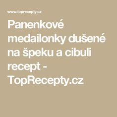 Panenkové medailonky dušené na špeku a cibuli recept - TopRecepty.cz