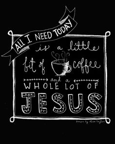 """INSTANT DOWNLOAD illustration of """"a little coffee, lots of Jesus"""" quote on Etsy, $5.00"""