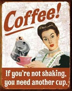 I need another cup of coffee!  #coffee #morning #wakeup #sleeping #pajamas #quotes