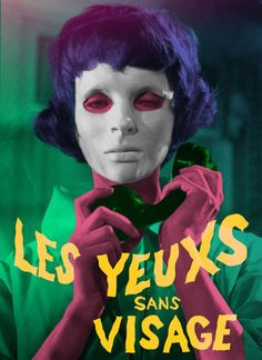 Eyes Without a Face (Les yeux sans visage), 1959 directed by Georges Franju