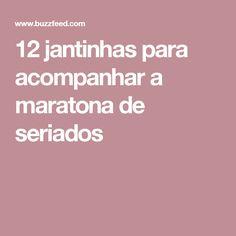 12 jantinhas para acompanhar a maratona de seriados
