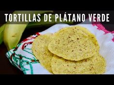 Tortillas Saludables | Tortillas de Plátano Verde - YouTube