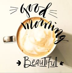 good morning beautiful! Lettering and design by Nicki Traikos of life i design