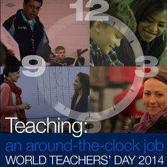 Teaching: an around-the-clock job - World Teachers' Day 2014