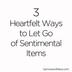 Let Go of Sentimental Items with a Victory Lap - Be More with Less