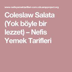 Coleslaw Salata (Yok böyle bir lezzet) – Nefis Yemek Tarifleri