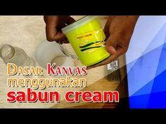 Kanvas dasarnya menggunakan sabun cream - biaya sangat murah - YouTube