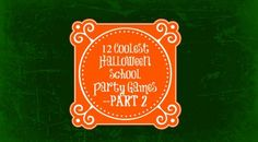 12 COOLEST HALLOWEEN SCHOOL PARTY GAMES - PART 2...from Cul-de-sac Cool!