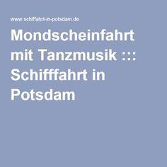 Mondscheinfahrt mit Tanzmusik ::: Schifffahrt in Potsdam