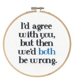 Youll never be at a loss for words with this cute quip hanging around. Its quick and easy to stitch, even for a beginner. Everything you need is included. As a witty gift for a like-minded friend, you