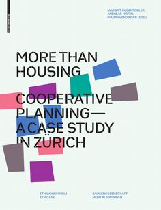 """This special issue of the Living Concepts presents the """"mehr als wohnen"""" site development in Zurich which is a flagship project for sustainable housing of the Swiss cooperative building society of the same name. Thirteen buildings offer living and working space for over thousand people, and, for the thirty participating cooperatives, it is a platform of innovation: new materials, energy concepts are applied to create novel housing types."""