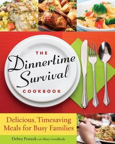 The Dinnertime Survival Cookbook by Debra Ponzek GIVEAWAY from GoodReads (Ends 3/31/13)