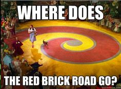 If the Yellow Brick Road goes to the Emerald City. Does the Red Brick Road go to the Lavender City? And if so, can we take the Red Brick Road next time? Where Did It Go, Cinema, Youre My Person, Yellow Brick Road, Funny Captions, Red Bricks, Just For Laughs, That Way, Laugh Out Loud