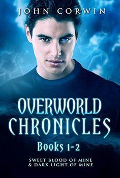 Overworld Chronicles Books 1-2: Sweet Blood of Mine & Dark Light of Mine by John Corwin, http://www.amazon.com/dp/B00OZSF6D4/ref=cm_sw_r_pi_dp_GdZGub1M2SBN4