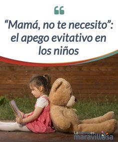 """""""Mamá, no te necesito"""": el apego evitativo en los niños   El apego #evitativo surge debido a una crianza #negligente y algunos traumas sufridos durante la #infancia. Las consecuencias se acrecentan en la edad adulta.  #Psicología"""