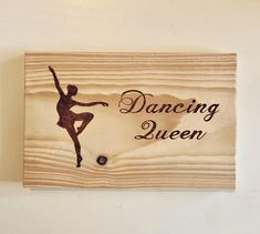 Dancing Queen Wood sign wood burning art wood art decor