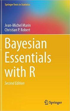 Bayesian essentials with R / Jean-Michel Marin, Christian P. Robert