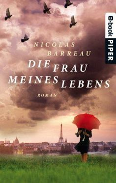 Die Frau meines Lebens: Roman von Nicolas Barreau, http://www.amazon.de/dp/B008M4U3FS/ref=cm_sw_r_pi_dp_5swZtb1CTXN5C