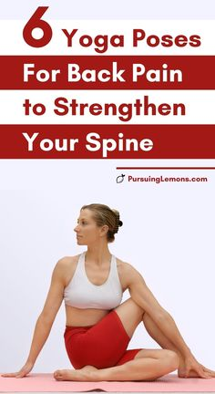 Yoga for Back Pain: 6 Yoga Poses to Strengthen Your Spine | yoga for the back, back exercises for pain, back yoga stretches. If you