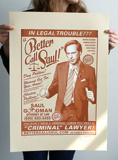 Breaking Bad 'Better Call Saul' Hand Pulled Limited Edition Screen Print...need to get this for when me & Wayne move!